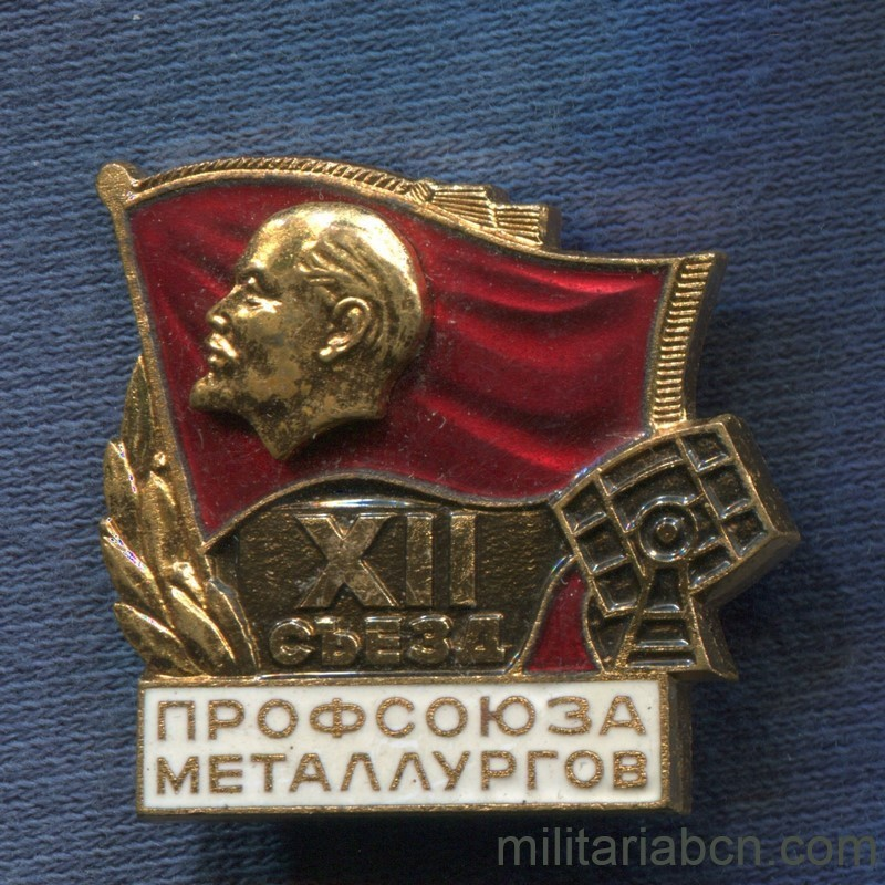 Militaria Barcelona USSR Soviet Union. Delegate badge of the XII Congress of the Metallurgist Workers' Union.