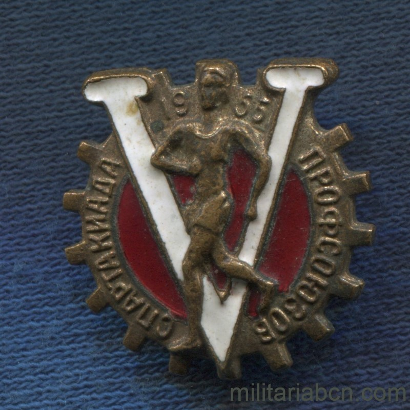 Militaria Barcelona USSR Soviet Union. Badge of the 5th Spartakiada of Trade Unions. Sport tournament. Year 1955