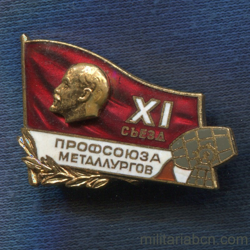 Militaria Barcelona USSR Soviet Union. Badge of Delegate of the 11th Congress of the Union of Metallurgical Workers.