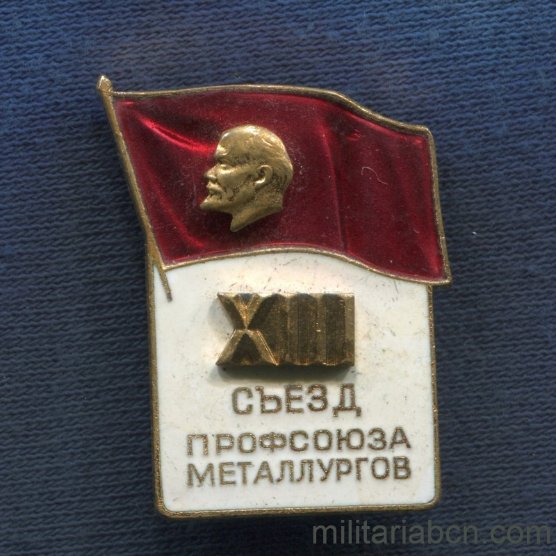 Militaria Barcelona USSR Soviet Union. Delegate Badge of the XIII Congress of the Metallurgist Workers Union. 80s