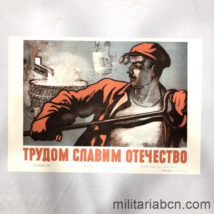 USSR Soviet Union. Working we make our homeland glorious. Poster published in 1972.